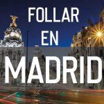 ¿Dónde Follar en Madrid?