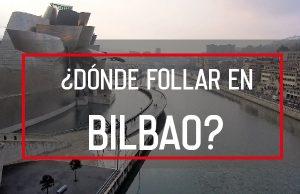 Donde Follar en Bilbao