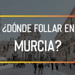 Dónde follar en Murcia