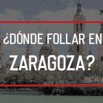 Dónde follar en Zaragoza