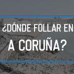 Dónde follar en A Coruña
